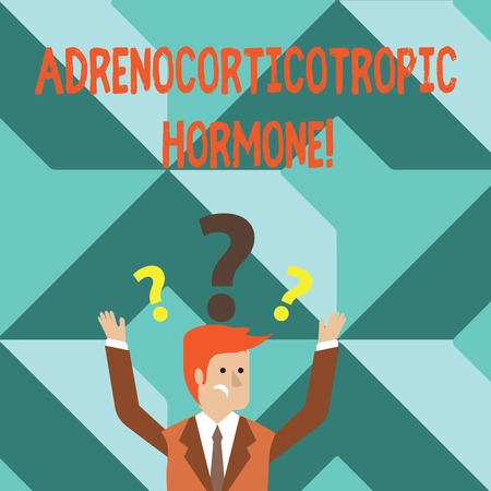 Word writing text Adrenocorticotropic Hormone. Business photo showcasing hormone secreted by pituitary gland cortex Confused Businessman Raising Both Arms with Question Marks Above his Head