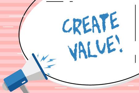 Escritura a mano conceptual mostrando crear valor. Concepto Significado asegurándose de que algo se mantiene a su merecido adhesivo de forma ovalada y megáfono gritando con icono de volumen Foto de archivo