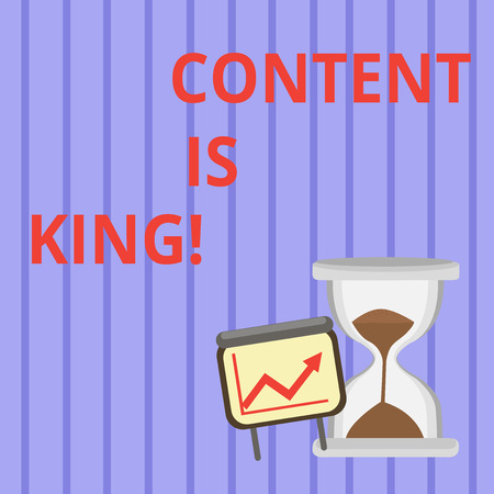 Word writing text Content Is King. Business photo showcasing marketing focused growing visibility non paid search results Successful Growth Chart with Arrow Going Up and Hourglass with Sand Sliding