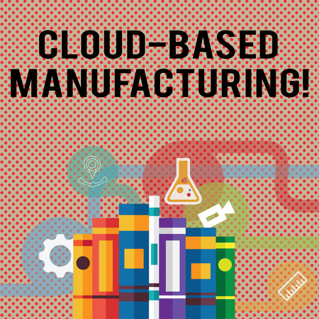 Text sign showing Cloud Based Manufacturing. Business photo showcasing paradigm developed from existing advanced models Books Arranged Standing Up in Row with Assorted Educational Icons Behind