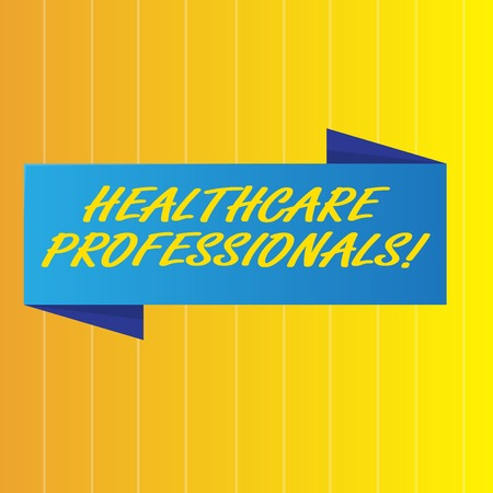 Text sign showing Healthcare Professionals. Business photo showcasing operate branches care including medicine surgery Blank Folded Color Banner photo on Vertically Striped Two Toned Backdrop