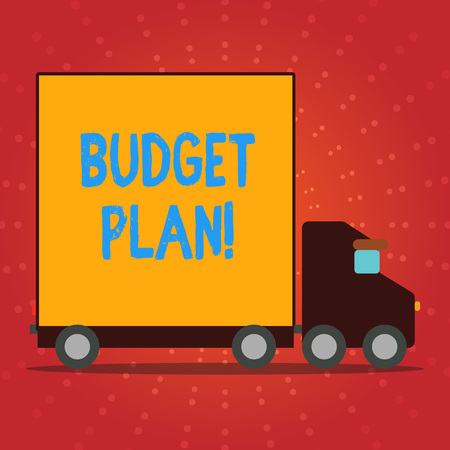 Writing note showing Budget Plan. Business concept for estimate of income and expenditure for set period of time Lorry Truck with Covered Back Container to Transport Goods