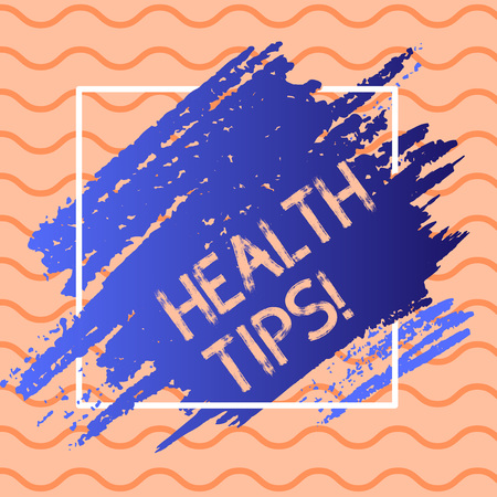 Writing note showing Health Tips. Business concept for state of complete physical mental and social well being advices Blue Tone Paint Inside Square Line Frame. Smudges with Blank Space