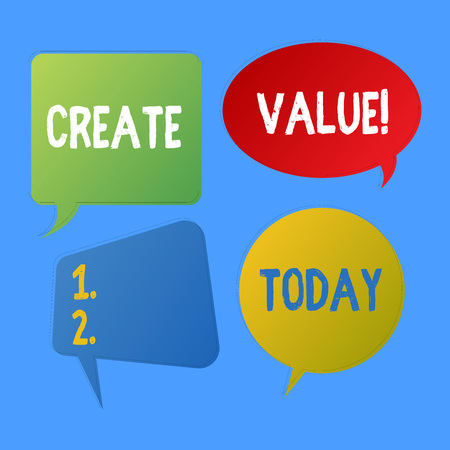 Writing note showing Create Value. Business concept for making sure regard that something is held to its deserve Speech Bubble Sticker in Different Shapes and Multiple Chat