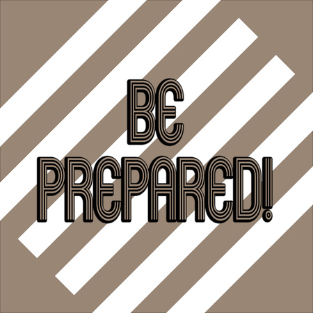 Conceptual hand writing showing Be Prepared. Concept meaning always be ready to do or deal with something just happened White and Brown Stripes Alternately on Chocolate Background Stock Photo