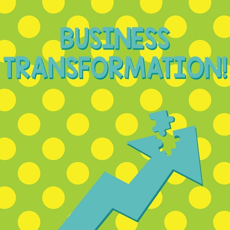 Text sign showing Business Transformation. Business photo showcasing process of fundamentally changing systems processes Colorful Arrow Pointing Upward with Detached Part Like Jigsaw Puzzle Piece