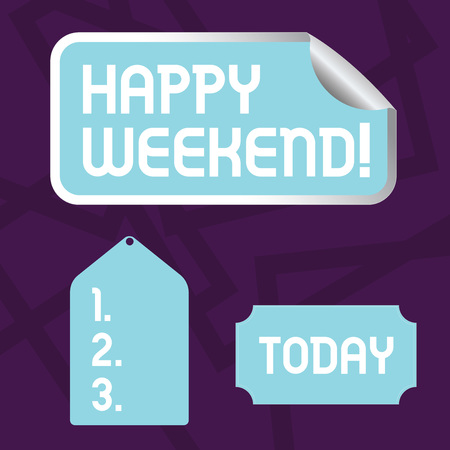 Text sign showing Happy Weekend. Business photo showcasing feelings pleasure usually because something nice has happened Blank Color Label, Self Adhesive Sticker with Border, Bended Corner and Tag
