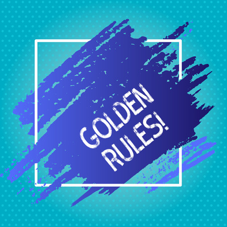 Handwriting text writing Golden Rules. Conceptual photo principle should followed to ensure success in general activity Blue Tone Paint Inside Square Line Frame. Textured Smudges with Blank Space