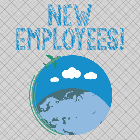 Conceptual hand writing showing New Employees. Concept meaning individual who was hired by employer to do specific job Airplane Flying Around Colorful Globe and Blank Text Space