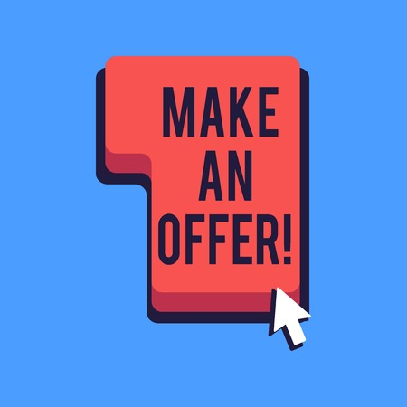 Writing note showing Make An Offer. Business concept for one will pay specified amount of money for something Direction to Press or Click Command Key with Arrow Cursor