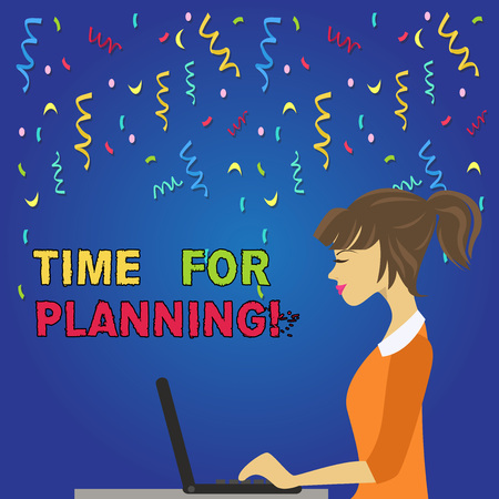 Writing note showing Time For Planning. Business concept for exercising conscious control spent on specific activities photo of Young Busy Woman Sitting Side View and Working on her Laptop