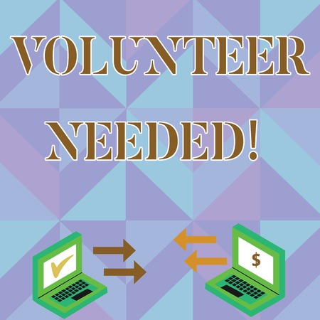 Writing note showing Volunteer Needed. Business concept for need work for organization without being paid Arrow Icons Between Two Laptop Currency Sign and Check Icons