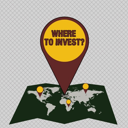 Conceptual hand writing showing Where To Invest question. Concept meaning asking about actions or process of making more money Colorful Location Pin Pointing to Area or GPS Address on Map