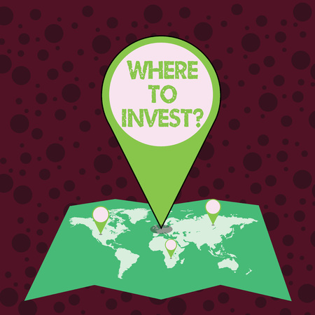 Conceptual hand writing showing Where To Invest Question. Concept meaning put money into financial schemes shares or property Colorful Location Pin Pointing to Area or GPS Address on Map