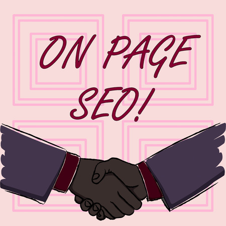 Conceptual hand writing showing On Page Seo. Concept meaning measures taken within website improve position search rankings Businessmen Shaking Hands Form of Greeting and Agreement
