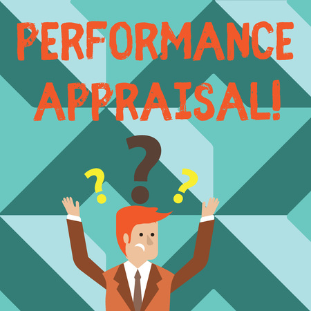Word writing text Perforanalysisce Appraisal. Business photo showcasing systematic evaluation perforanalysisce of employees Confused Businessman Raising Both Arms with Question Marks Above his Head