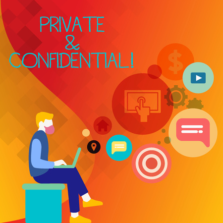 Text sign showing Private And Confidential. Business photo text Belonging for use particular demonstrating or group showing Man Sitting Down with Laptop on his Lap and SEO Driver Icons on Blank Space