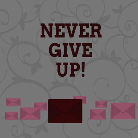 Conceptual hand writing showing Never Give Up. Concept meaning you should continue doing what you are good at Resist Color Envelopes in Different Sizes with Big one in Middle