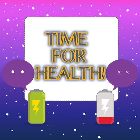 Word writing text Time For Health. Business photo showcasing moment for physical mental and not merely absence disease Fully Charged and Discharged Battery with Two Colorful Emoji Speech Bubble