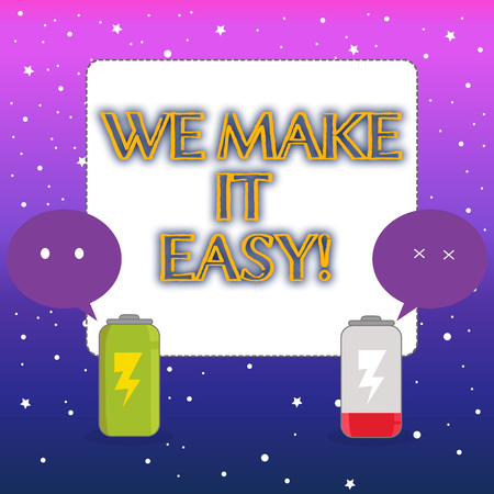 Word writing text We Make It Easy. Business photo showcasing to get along with something over time resolve problem Fully Charged and Discharged Battery with Two Colorful Emoji Speech Bubble