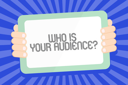 Text sign showing Who Is Your Audience Question. Business photo text who is watching or listening to your speech Color Tablet Smartphone with Blank Screen Handheld from the Back of Gadget