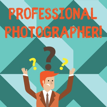 Word writing text Professional Photographer. Business photo showcasing demonstrating who takes photographs especially as job Confused Businessman Raising Both Arms with Question Marks Above his Head