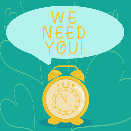 Handwriting text writing We Need You. Conceptual photo asking someone or friend to be on your team group life Round Blank Speech Balloon in Pastel Shade and Colorful Analog Alarm Clock