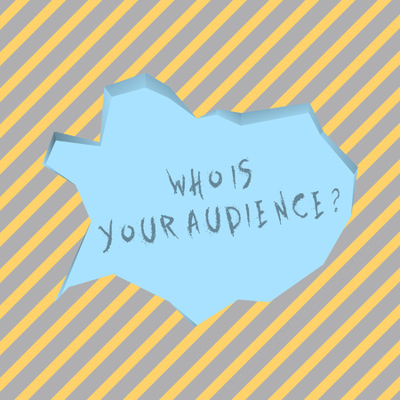 Text sign showing Who Is Your Audience Question. Business photo text who is watching or listening to your speech Blank Pale Blue Speech Bubble in Irregular Cut Edge Shape 3D Style Backdrop