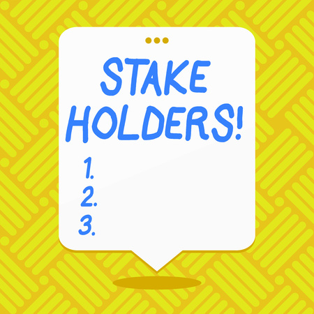 Conceptual hand writing showing Stake Holders. Concept meaning dependent party with each of those make wager deposits money White Speech Balloon Floating with Three Punched Hole on Top