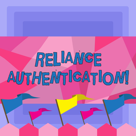 Handwriting text Reliance Authentication. Conceptual photo part of trust based identity attribution process Blank Solid Colorful Pennant Streamer Flag on Stick Mounted on Picket Fence