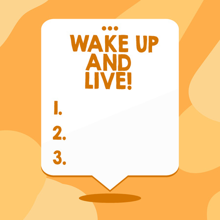Conceptual hand writing showing Wake Up And Live. Concept meaning spend your life doing what you want love without needing to Blank White Speech Balloon Floating with Punched Hole on Top