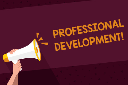 Writing note showing Professional Development. Business concept for learning earn maintain professional credentials Human Hand Holding Megaphone with Sound Icon and Text Space