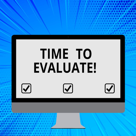 Word writing text Time To Evaluate. Business photo showcasing determine set value amount of appraise judge or determine Blank White Computer Monitor WideScreen Mounted on a Stand for Technology