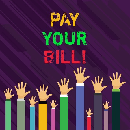 Conceptual hand writing showing Pay Your Bill. Concept meaning amount of money to be paid as to workmen or for service Businessmen Hands Raising Up Above the Head, Palm In Front