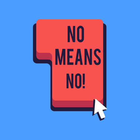 Writing note showing No Means No. Business concept for when you are answering demonstrating with complete denying something Direction to Press or Click Command Key with Arrow Cursor