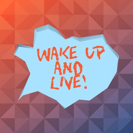 Word writing text Wake Up And Live. Business photo showcasing spend your life doing what you want love without needing to Blank Pale Blue Speech Bubble in Irregular Cut Edge Shape 3D Style Backdrop