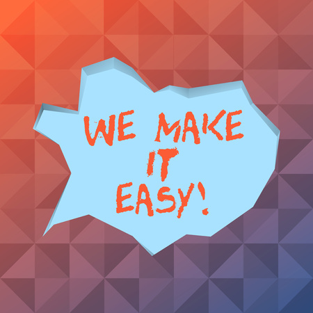 Word writing text We Make It Easy. Business photo showcasing to get along with something over time resolve problem Blank Pale Blue Speech Bubble in Irregular Cut Edge Shape 3D Style Backdrop