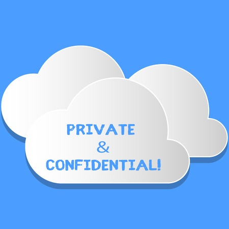 Word writing text Private And Confidential. Business photo showcasing Belonging for use particular demonstrating or group showing Blank White Fluffy Clouds Cut Out of Board Floating on Top of Each Other