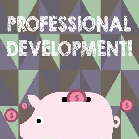 Text sign showing Professional Development. Business photo showcasing learning earn maintain professional credentials Colorful Piggy Money Bank and Coins with Dollar Currency Sign in the Slit