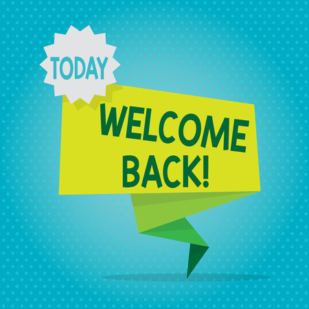 Text sign showing Welcome Back. Business photo showcasing used to greet return of someone or something to place Blank Space Green Two Tone Folded Back Banner Strip with Seal Stamp Sticker