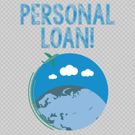 Conceptual hand writing showing Personal Loan. Concept meaning taking money bank helps you meet your current financial needs Airplane Flying Around Colorful Globe and Blank Text Space Stock Photo
