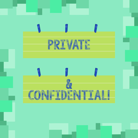 Writing note showing Private And Confidential. Business concept for Belonging for use particular demonstrating or group showing Strip Size Lined Paper Sheet Hanging Using Blue Clothespin
