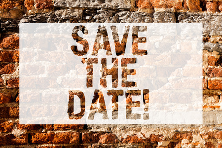 Handwriting text Save The Date. Conceptual photo asking someone to remember specific important day or time Brick Wall art like Graffiti motivational call written on the wall