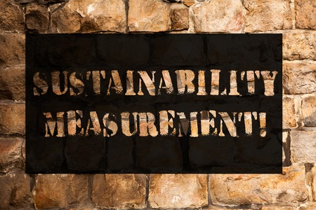 Conceptual hand writing showing Sustainability Measurement. Concept meaning measure environmental social and economic domains Brick Wall art like Graffiti motivational call written on the wall Banque d'images
