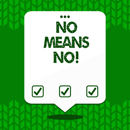 Writing note showing No Means No. Business concept for when you are answering demonstrating with complete denying something White Speech Balloon Floating with Three Punched Hole on Top Stockfoto