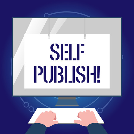 Writing note showing Self Publish. Business concept for writer publish piece of ones work independently at own expense Hands on Keyboard Front White Monitor with Screen Protector
