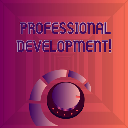 Writing note showing Professional Development. Business concept for learning earn maintain professional credentials Volume Control Knob with Marker Line and Loudness Indicator