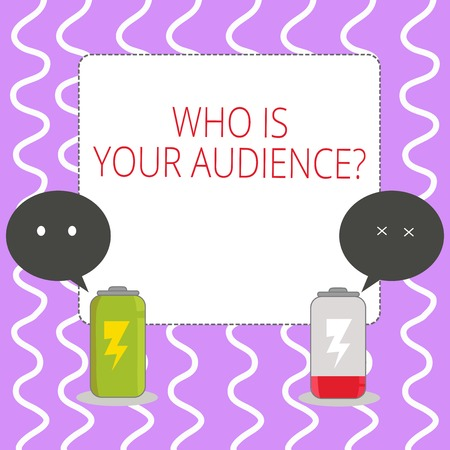 Conceptual hand writing showing Who Is Your Audience Question. Concept meaning who is watching or listening to your speech Fully Charge and Discharge Battery with Emoji Speech Bubble