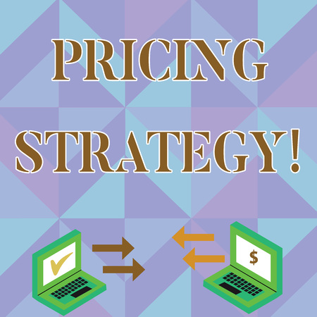 Writing note showing Pricing Strategy. Business concept for refers method companies use price their products services Arrow Icons Between Two Laptop Currency Sign and Check Icons