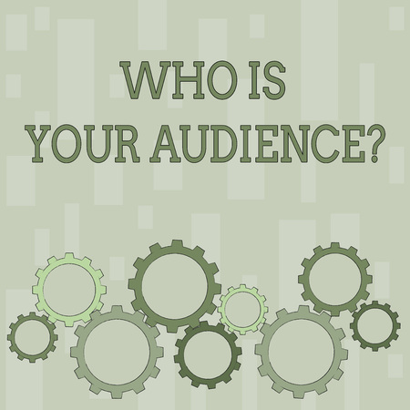 Word writing text Who Is Your Audience Question. Business photo showcasing who is watching or listening to your speech Colorful Cog Wheel Gear Engaging, Interlocking and Tesselating Flat Style Archivio Fotografico